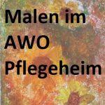Malen mit Roswitha Eheim im AWO Seniorenzentrum